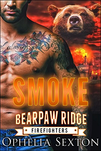 Book Cover: Smoke (Bearpaw Ridge Firefighters Book 7) by Ophelia Sexton