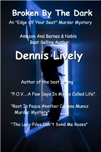 Book Cover: BROKEN BY THE DARK by Dennis Lively