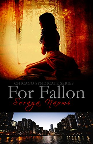 Book Cover: For Fallon: Luca & Fallon Story 1 (Chicago Syndicate) by Soraya Naomi