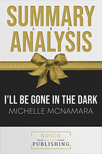 Book Cover: Summary of I'll Be Gone in the Dark by Michelle McNamara