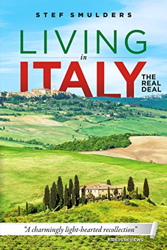 Living in Italy The Real Deal by Stef Smulders