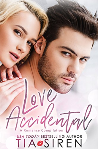 Love Accidental by Tia Siren
