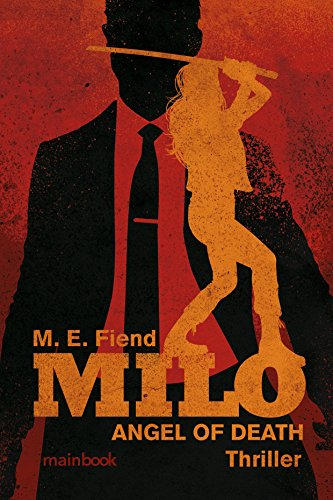 Milo - ANGEL OF DEATH Thriller by M. E. Fiend