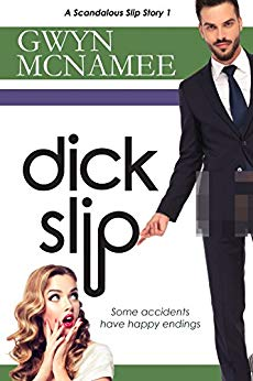Dickslip: (A Scandalous Slip Story #1) (The Slip Series) by Gwyn McNamee