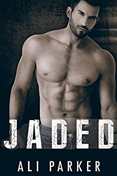 Jaded (Second Chance Romance) by Ali Parker