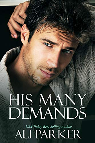 His Many Demands - A Bad Boy Billionaire Novel by Ali Parker