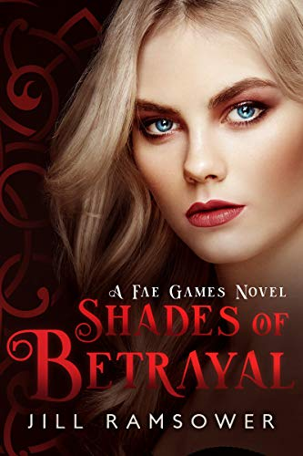 Shades of Betrayal (The Fae Games Book 3) by Jill Ramsower
