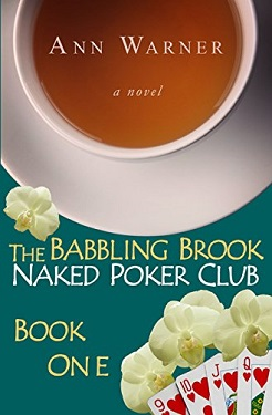 The Babbling Brook Naked Poker Club - Book One by Ann Warner