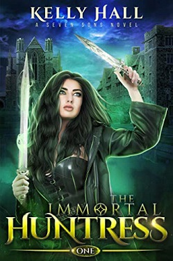 The Immortal Huntress : Urban Fantasy Action Adventure by Kelly Hall, Laurie Starkey and Michael Anderle