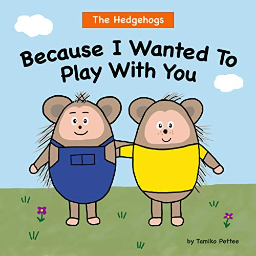 Because I Wanted To Play With You (A Book About Friendship and Digital Devices) by Tamiko Pettee