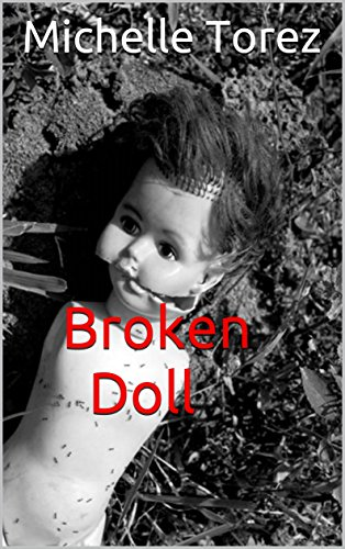 Broken Doll: Poetry And Artwork From The Mental Hospital by Michelle Torez