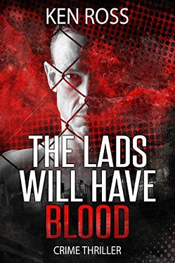 The Lads Will Have Blood CRIME THRILLER by Ken Ross
