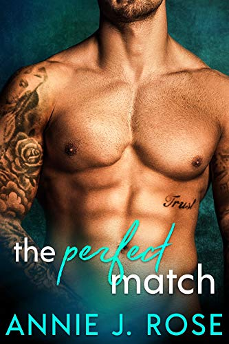 The Perfect Match by Annie J. Rose