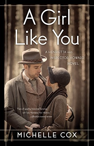A Girl Like You (A Henrietta and Inspector Howard Novel Book 1) by Michelle Cox