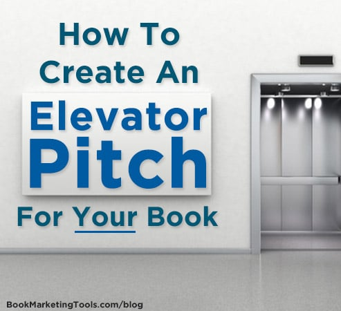How To Create An Elevator Pitch For Your Book Book Marketing Tools
