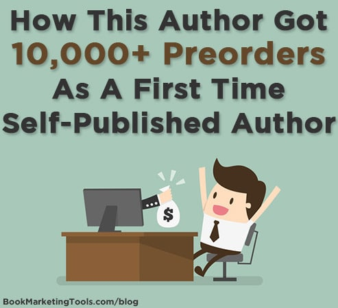 How This Author Got 10,000+ Preorders As A First Time Self-Published - self published author