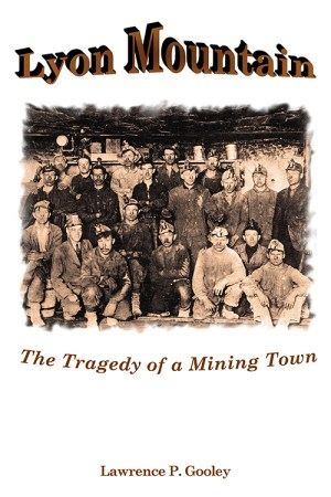 Lyon Mountain: The Tragedy of a Mining Town-Front Cover
