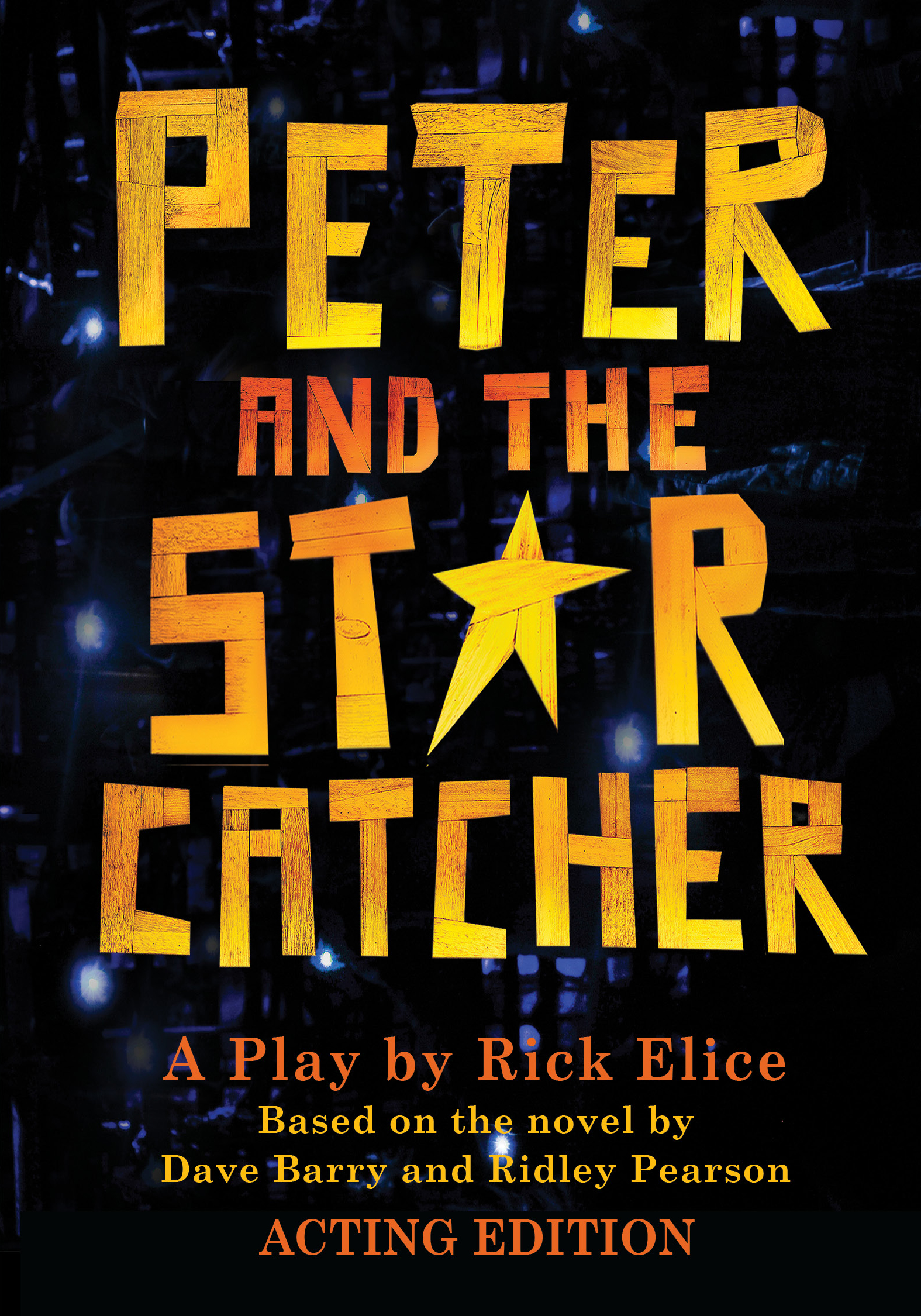 Peter and the Starcatcher Acting Edition