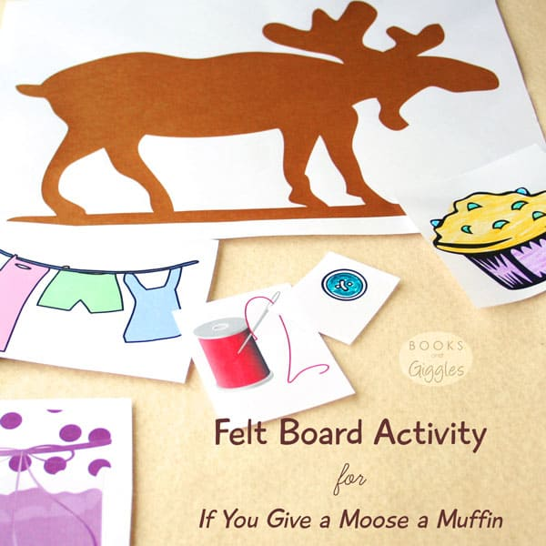 If You Give a Moose a Muffin - Felt Board Activity