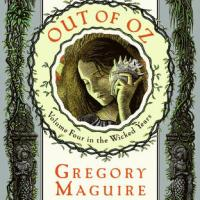 Read Me! OUT OF OZ by Gregory Maguire – Recommended Reading