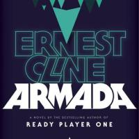 Get Ready to Geek Out: ARMADA by Ernest Cline – Review