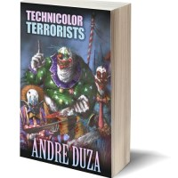 Severed Heads & Buckets of Blood: TECHNICOLOR TERRORISTS by Andre Duza – Review