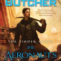 THE AERONAUT'S WINDLASS (THE CINDER SPIRES #1) by Jim Butcher – Reivew