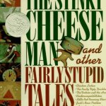 The Stinky Cheese Man and Other Fairy Stupid Tales