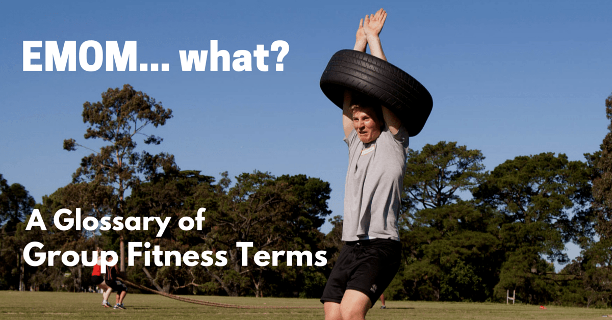 EMOM what? A Glossary of Group Fitness Terms