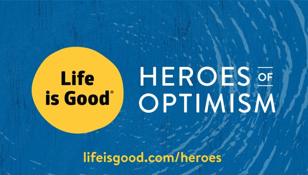 Life is Good® Celebrates Heroes of Optimism   Nationwide Campaign Spreads the Power of Optimism by Honoring Everyday Heroes; Every Story Shared Provides $1 to Support Childcare Professionals