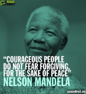 mandela-courageous-people-do-not-fear-forgiving-for-peace