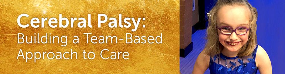 Cerebral Palsy Building a Team-Based Approach to Care - Boston - ma cerebral palsy
