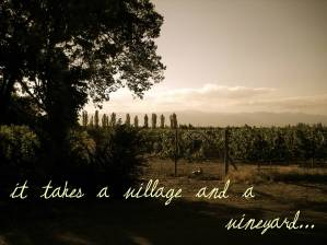 It takes a village and a vineyard