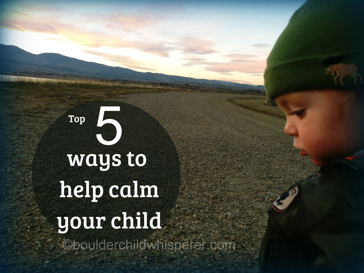 Top 5 ways to help your child be more calm