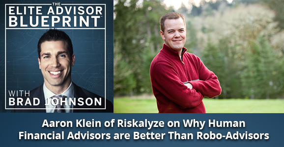 Aaron Klein on Why Human Financial Advisors are Better Than Robo