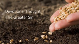 The Greater Sin