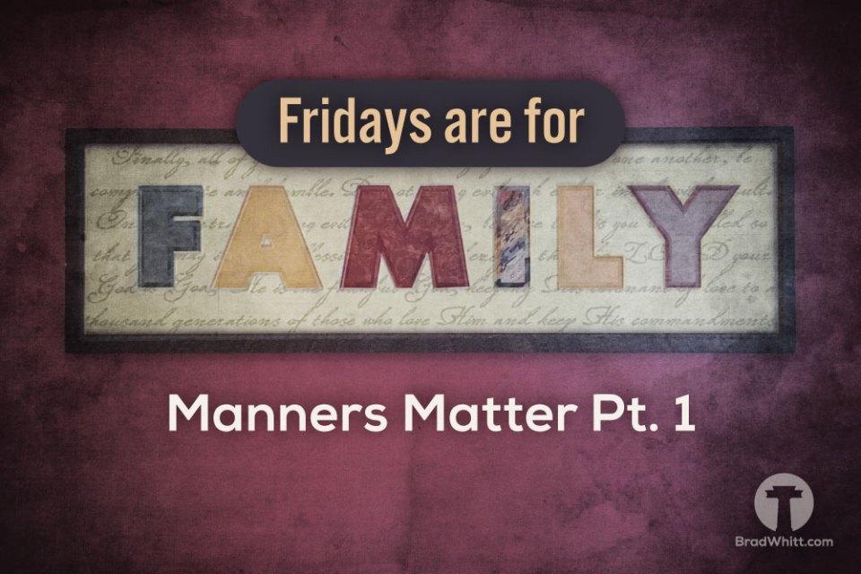 Manners-Matter-Pt.-1