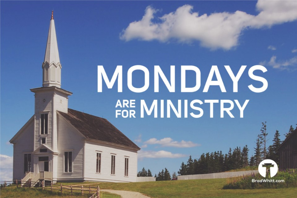 Mondays-Are-For-Ministry