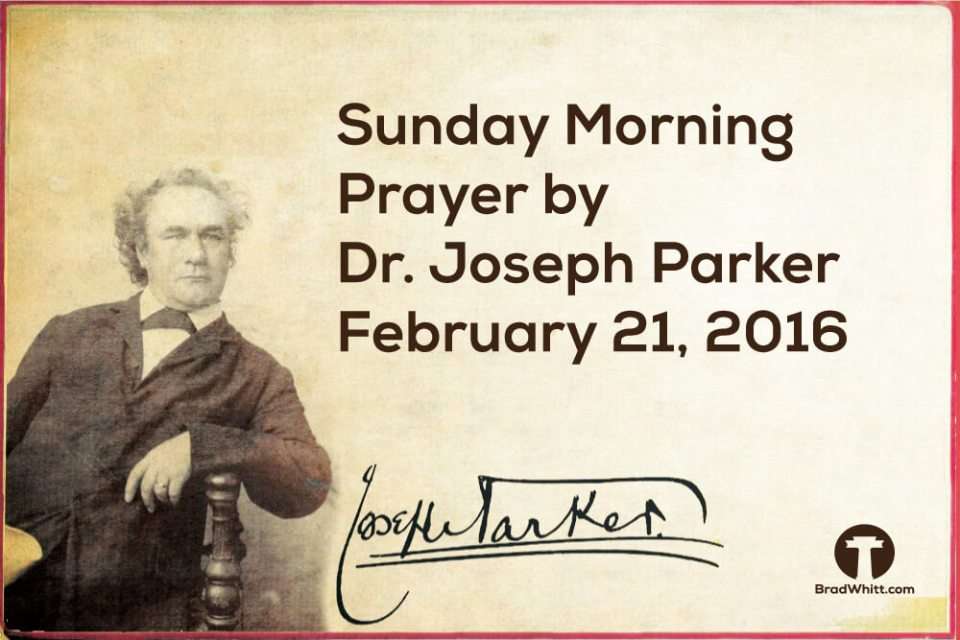 Sunday-Morning-Prayer-by-Dr.-Joseph-Parker---February-21,-2016