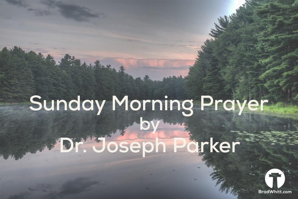 Sunday Morning Prayer by Joseph Parker 3