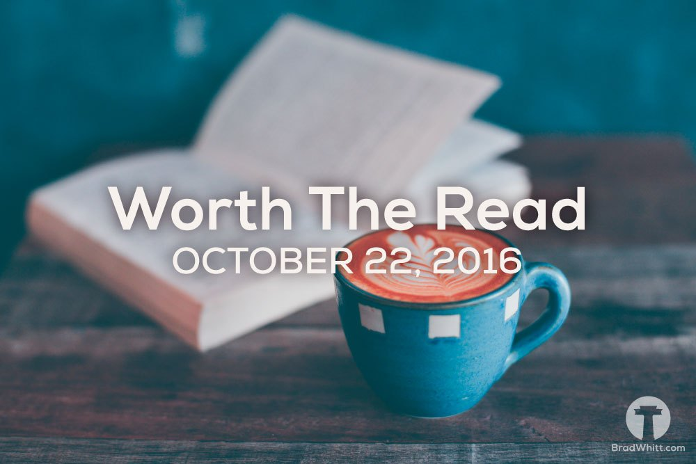 Worth the Read – October 22, 2016