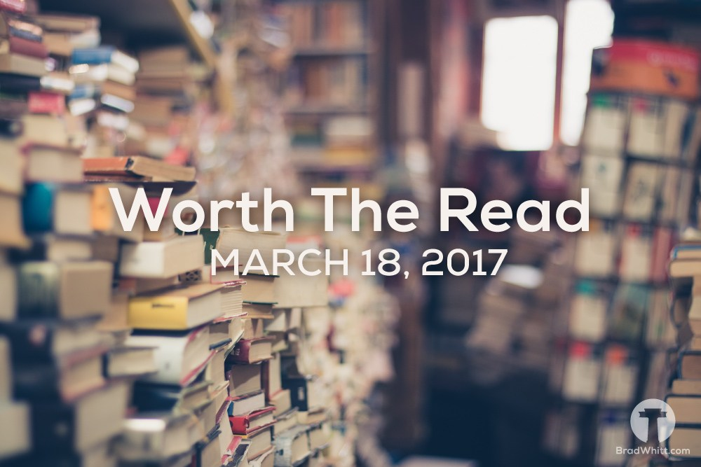 Worth the Read – March 18, 2017