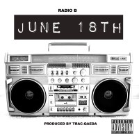 "[ The Distribution ] Radio B ""June 18th"" (prod by Trac-Qaeda)"