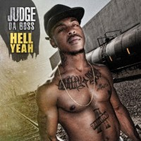 "Judge Da Boss ""Hell Yeah"""