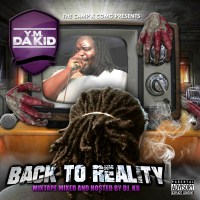 "YM Da Kid ""Back to Reality"""