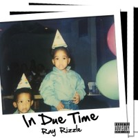"Ray Rizzle ""In Due Time"""