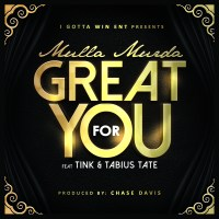 "Mulla Murda ft Tink & Tabius Tate ""Great For You"" (prod by Chase Davis)"