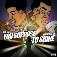 "Lil Cali ft Kevin Gates ""Suppose 2 Shine"""