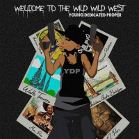 "Young Dedicated Proper (YDP)  ""Wild Wild West"""