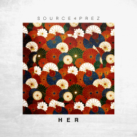 "Source4Prez ft. Rueben Ortiz – ""HER"""